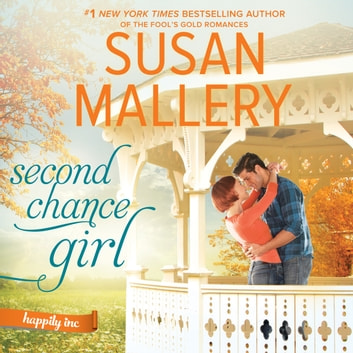 Second Chance Girl - (Happily Inc) audiobook by Susan Mallery