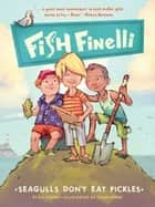 Fish Finelli (Book 1) - Seagulls Don't Eat Pickles ebook by E.S. Farber, Jason Beene