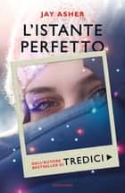 L'istante perfetto eBook by Jay Asher