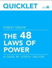 Quicklet on Robert Greene's The 48 Laws of Power (CliffNotes-like Book Summary and Analysis): Overall Summary ebook by Joseph  Taglieri
