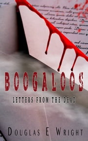 Boogaloos - Letters From the Dead ebook by Douglas E Wright
