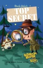 Uncle John's Top Secret Bathroom Reader For Kids Only! Collectible Edition ebook by Bathroom Readers' Institute