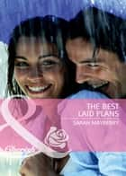 The Best Laid Plans (Mills & Boon Cherish) ebook by Sarah Mayberry