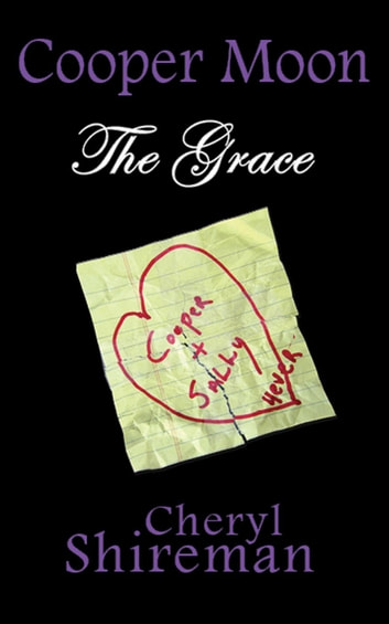 Cooper Moon: The Grace - Cooper Moon, #4 ebook by Cheryl Shireman