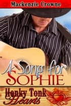 A Song for Sophie ebook by Mackenzie  Crowne