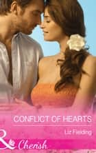 Conflict Of Hearts (Mills & Boon Cherish) ebook by Liz Fielding