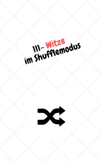 111 - Witze im Shufflemodus ebook by Jim Scherzo
