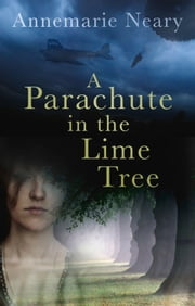 Parachute in the Lime Tree ebook by Annemarie Neary