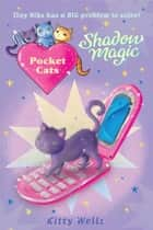 Pocket Cats: Shadow Magic ebook by Kitty Wells,Joanna Harrison