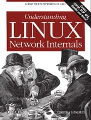 Understanding Linux Network Internals ebook by Christian Benvenuti