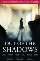 Out of the Shadows ebook by mohana rajakumar, Christine Nolfi, Francis Guenette,...