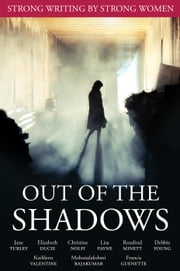 Out of the Shadows ebook by mohana rajakumar,Christine Nolfi,Francis Guenette,Debbie Young,Lisa Payne,Elizabeth Ducie,Rosalind Minett,Jane Turley,Kathleen Valentine