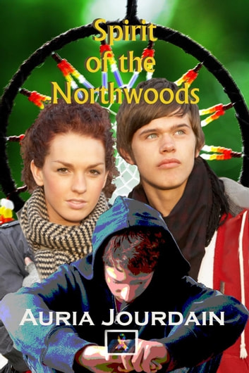 Spirit of the Northwoods ebook by Auria Jourdain