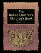 The Not-so Children's, Children's Book ebook by Paul Turner