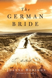 The German Bride - A Novel ebook by Joanna Hershon