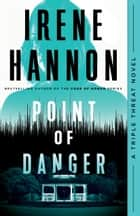 Point of Danger (Triple Threat Book #1) ebook by Irene Hannon