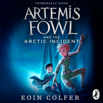 Artemis Fowl and The Arctic Incident audiobook by Eoin Colfer