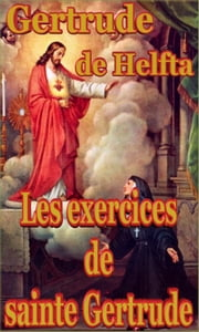 Les exercices de sainte Gertrude ebook by Gertrude de Helfta