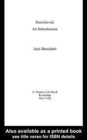 Stanislavski: An Introduction, Revised and Updated ebook by Benedetti, Jean