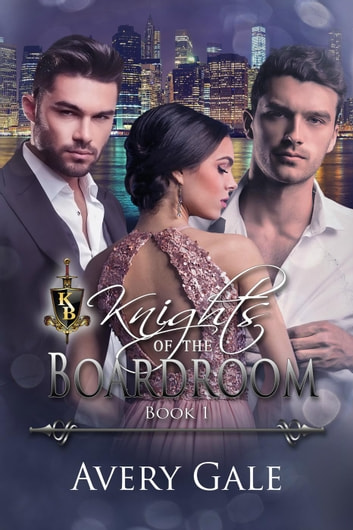Knights Of The Boardroom Book 1 - Knights of the Boardroom, #1 ebook by Avery Gale