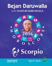 Your Complete Forecast 2016 Horoscope: Scorpio ebook by Bejan Daruwalla