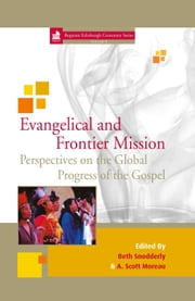 Evangelical and Frontier Mission Perspectives: on the Global Progress of the Gospel ebook by