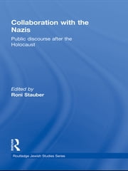 Collaboration with the Nazis - Public Discourse after the Holocaust ebook by Roni Stauber