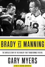 Brady vs Manning, The Untold Story of the Rivalry That Transformed the NFL