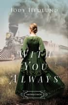 With You Always (Orphan Train Book #1) ebook by Jody Hedlund