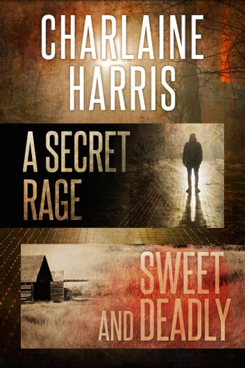 A Secret Rage & Sweet and Deadly - Omnibus ebook by Charlaine Harris