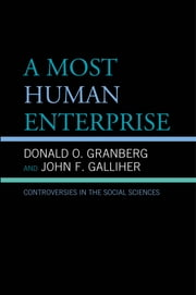 A Most Human Enterprise - Controversies in the Social Sciences ebook by Donald O. Granberg,John Galliher