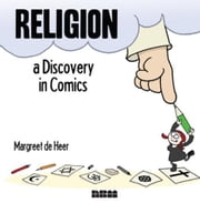 Religion: A Discovery in Comics ebook by de Heer, Margreet