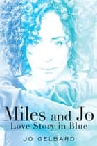 Miles and Jo ebook by Jo Gelbard