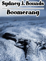 Boomerang: A Crime Novel ebook by Sydney J. Bounds