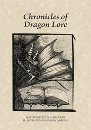 Chronicles of Dragon Lore ebook by Julie A. Dickson; Robin A. Morini