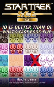Star Trek: 10 is Better Than 01 ebook by Heather Jarman