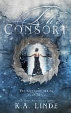 The Consort ebook by K.A. Linde
