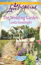 The Wedding Garden - A Fresh-Start Family Romance ebook by