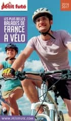 Les plus belles balades de France à vélo 2016/2017 Petit Futé ebook by Dominique Auzias, Jean-Paul Labourdette