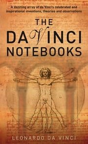 Da Vinci Notebooks ebook by Leonardo Da Vinci