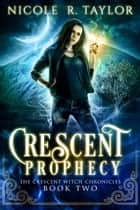Crescent Prophecy ebook by Nicole R. Taylor