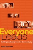 Everyone Leads ebook by Paul Schmitz