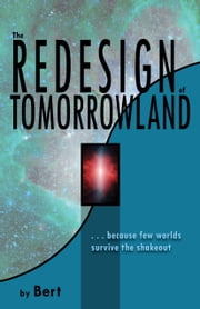 The Redesign of Tomorrowland ebook by Bert