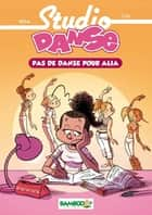 Studio danse Bamboo Poche T02 ebook by Crip, Beka