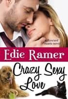 Crazy Sexy Love ebook by Edie Ramer
