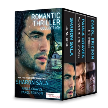Romantic Thriller Collection Featuring Sharon Sala - An Anthology ebook by Sharon Sala,Paula Graves,Carol Ericson