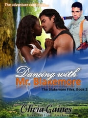 Dancing with Mr. Blakemore - The Blakemore Files, #3 ebook by Olivia Gaines