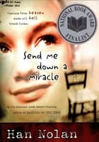 Send Me Down a Miracle ebook by Han Nolan