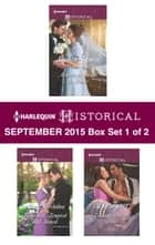 Harlequin Historical September 2015 - Box Set 1 of 2 - Marriage Made in Shame\Tarnished, Tempted and Tamed\Forbidden to the Duke\Winter's Camp ebook by Sophia James, Mary Brendan, Liz Tyner,...