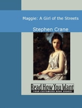 Maggie: A Girl Of The Streets ebook by Crane,Stephen